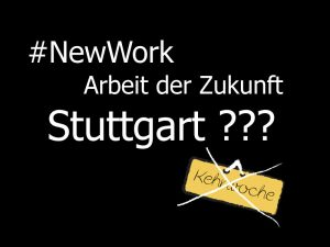 New Work in Stuttgart