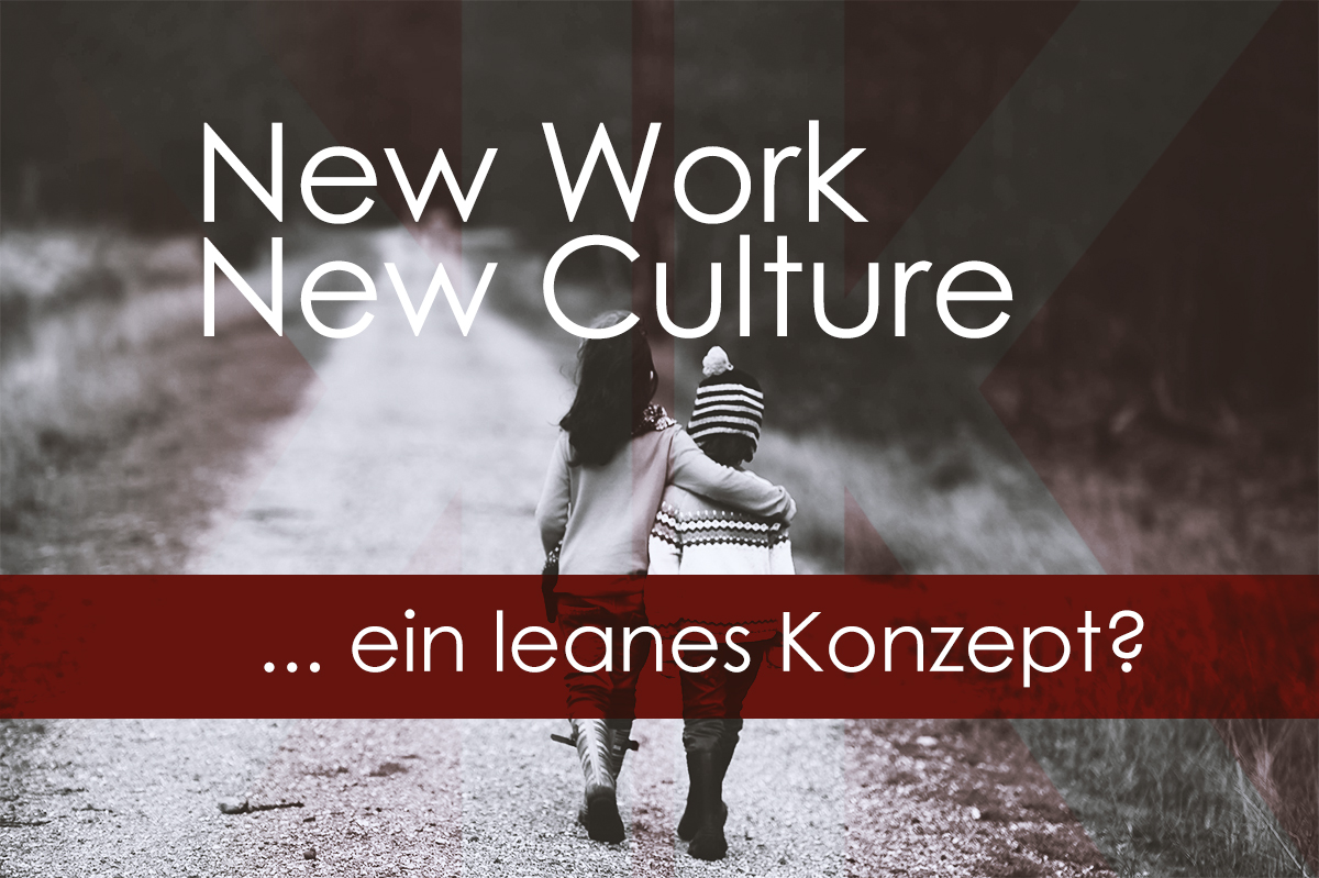 New Work – New Culture: Ein leanes Konzept?