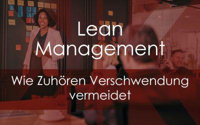 Lean Management – Wie Zuhören Verschwendung vermeidet