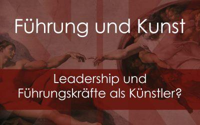 Führung und Kunst – Gibt es da eine Verbindung oder nicht?